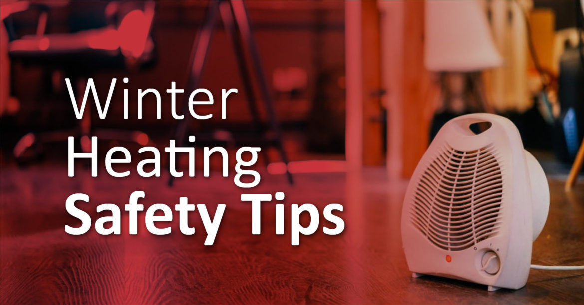 Winter Heating safety tips