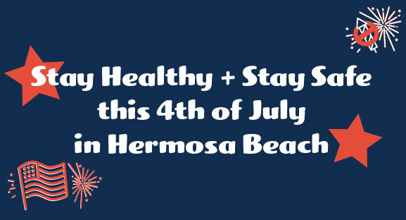 Press Release | To Slow COVID-19 Spread, Hermosa Beach City Council Trims Hours for Outdoor Dining, Liquor Sales and Pier Plaza during 4th of July Weekend